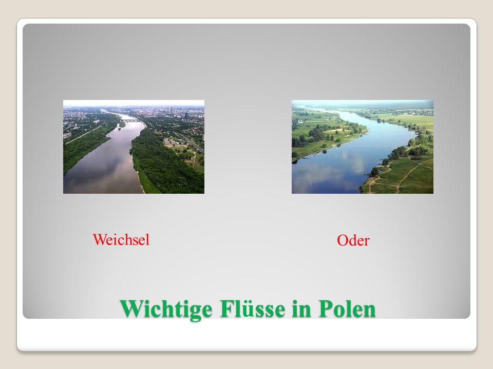 Wichtige Flsse in Polen Wichtige Flüsse in Polen Weichsel Oder