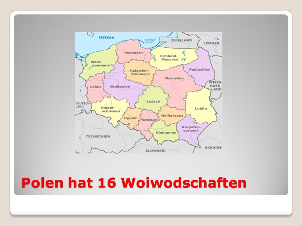 Polen hat 16 Woiwodschaften
