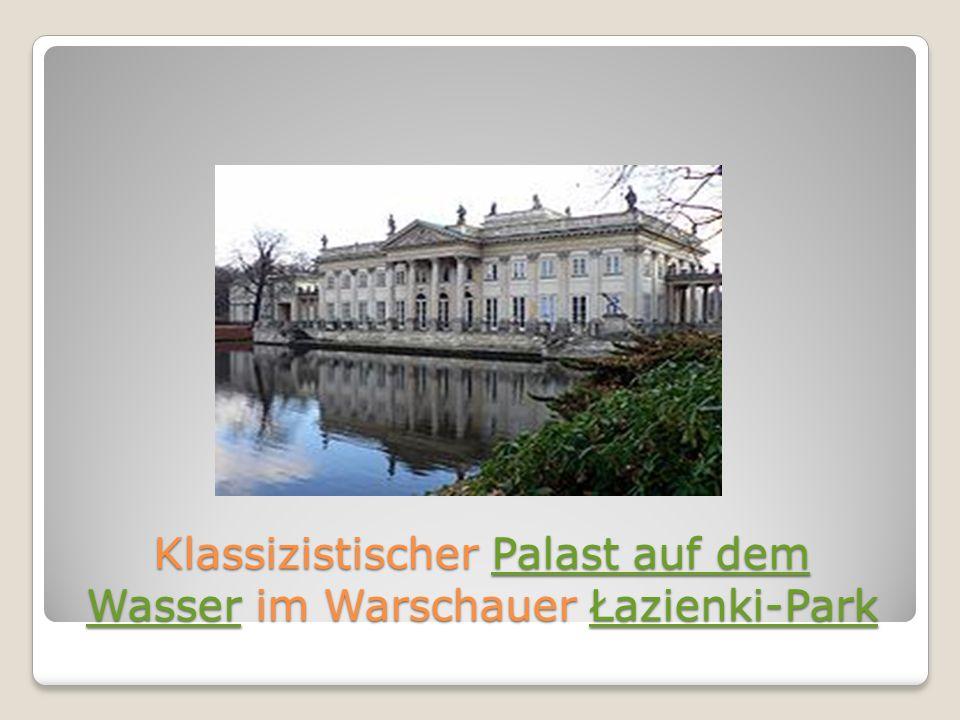 Klassizistischer Palast auf dem Wasser im Warschauer Łazienki-Park Palast auf dem WasserŁazienki-ParkPalast auf dem WasserŁazienki-Park