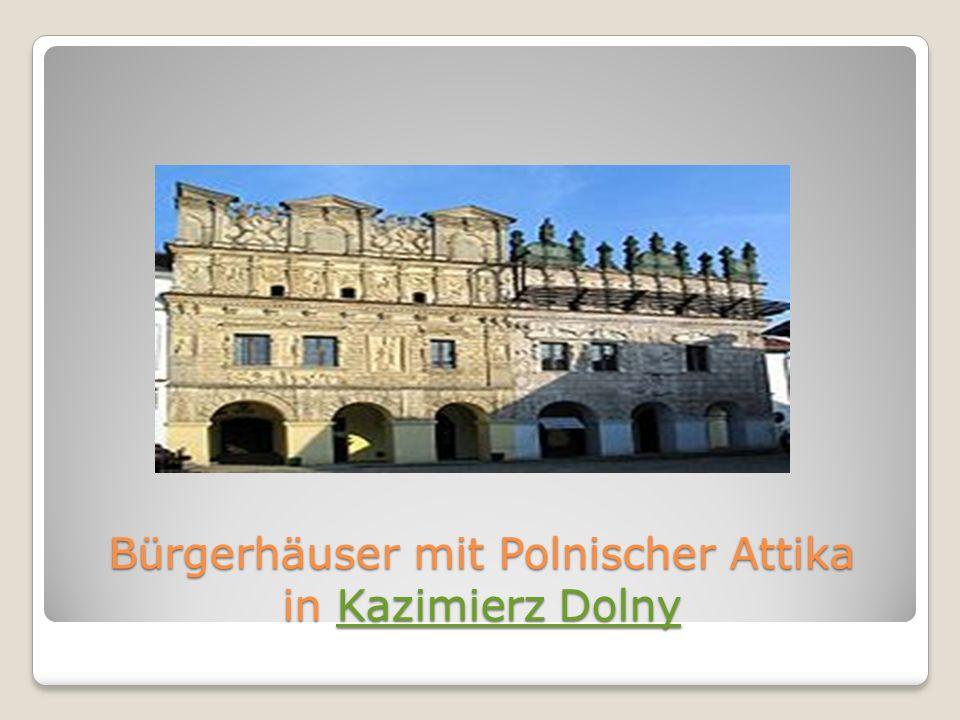 Bürgerhäuser mit Polnischer Attika in Kazimierz Dolny Kazimierz DolnyKazimierz Dolny
