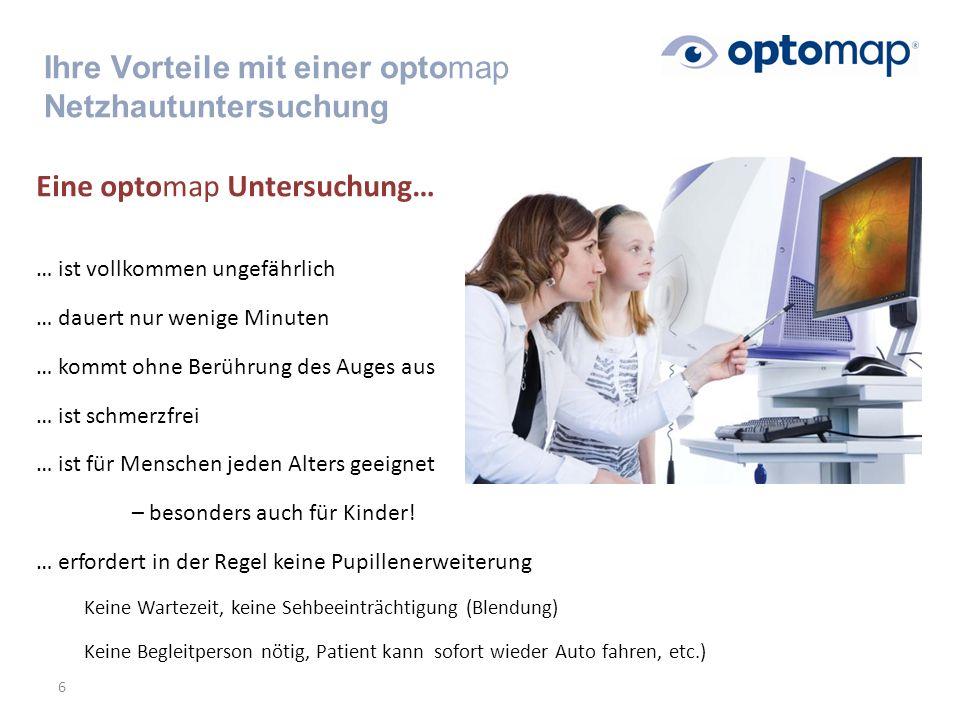 Eine optomap Untersuchung… … ist vollkommen ungefährlich … dauert nur wenige Minuten … kommt ohne Berührung des Auges aus … ist schmerzfrei … ist für Menschen jeden Alters geeignet – besonders auch für Kinder.