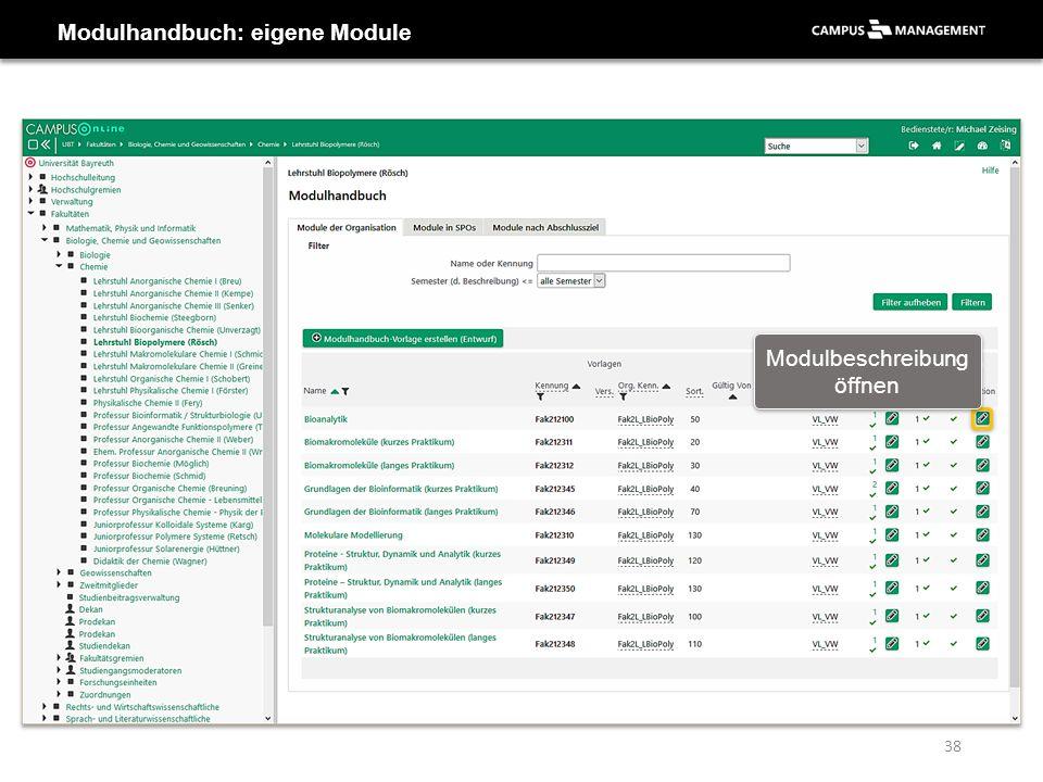 Modulhandbuch: eigene Module Modulbeschreibung öffnen 38