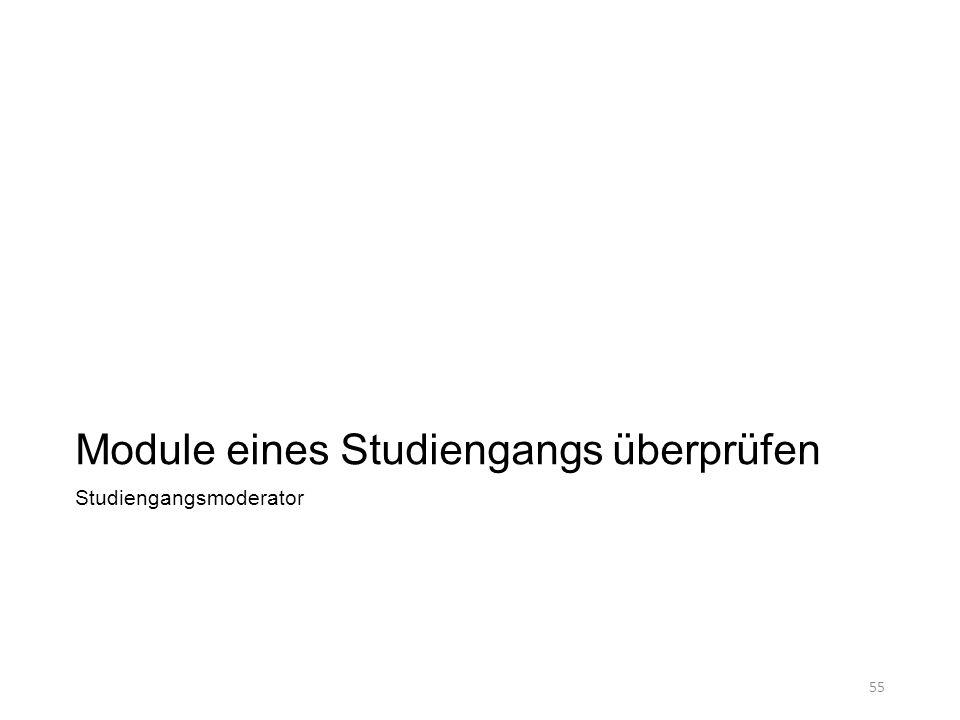 Module eines Studiengangs überprüfen Studiengangsmoderator 55