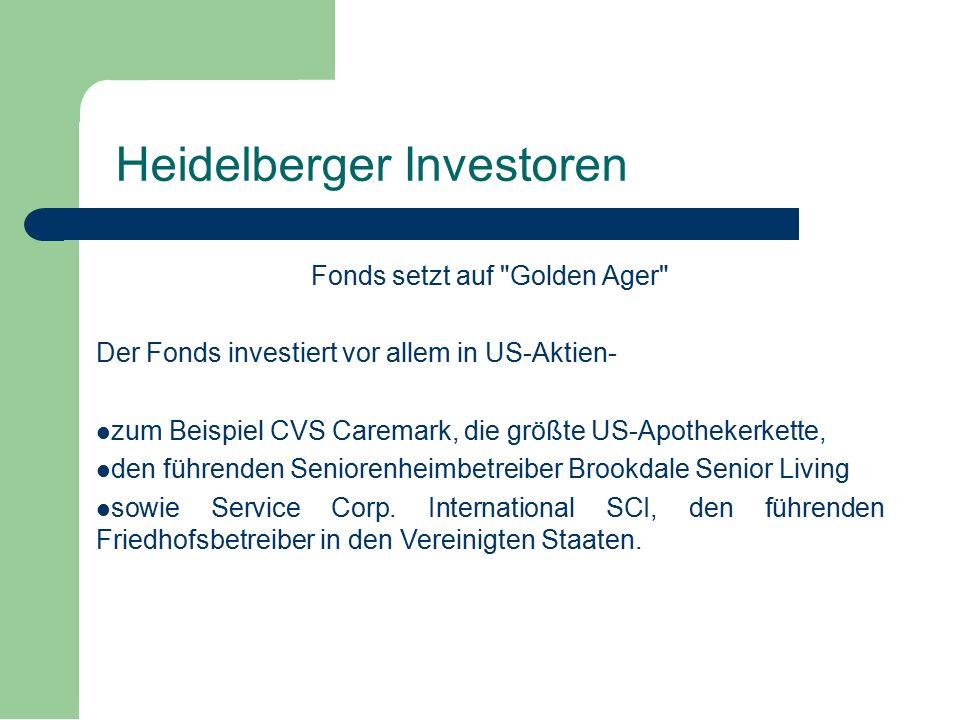 Fonds setzt auf Golden Ager Der Fonds investiert vor allem in US-Aktien- zum Beispiel CVS Caremark, die größte US-Apothekerkette, den führenden Seniorenheimbetreiber Brookdale Senior Living sowie Service Corp.
