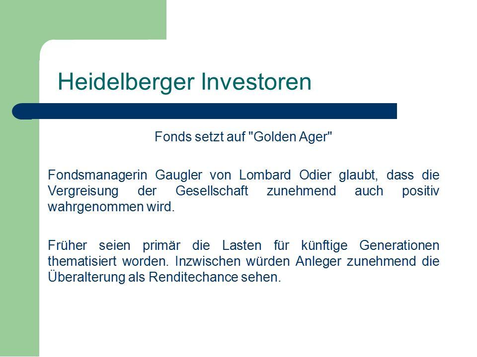 Fonds setzt auf Golden Ager Fondsmanagerin Gaugler von Lombard Odier glaubt, dass die Vergreisung der Gesellschaft zunehmend auch positiv wahrgenommen wird.