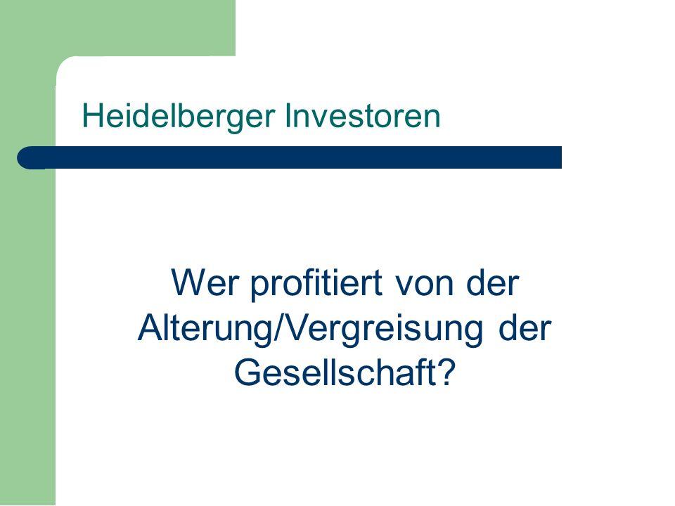 Wer profitiert von der Alterung/Vergreisung der Gesellschaft Heidelberger Investoren