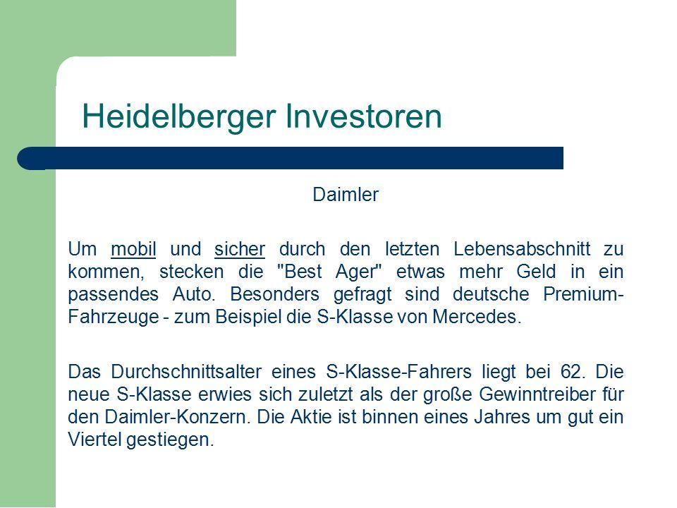 Daimler Um mobil und sicher durch den letzten Lebensabschnitt zu kommen, stecken die Best Ager etwas mehr Geld in ein passendes Auto.