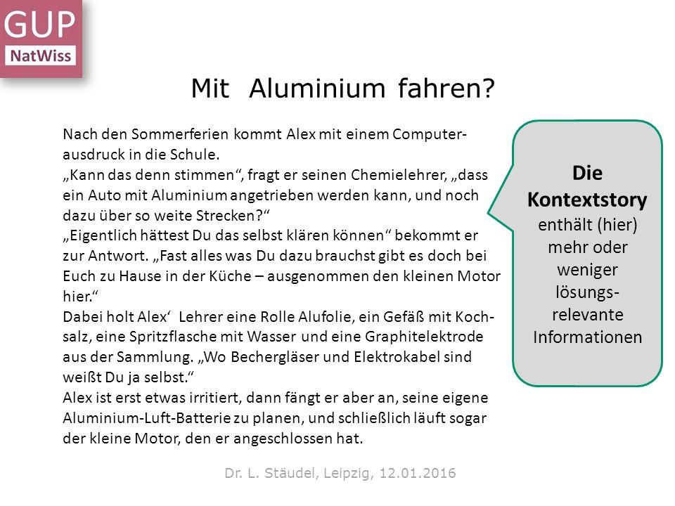"""Mit Aluminium fahren? Dr. L. Stäudel, Leipzig, 12.01.2016 Nach den Sommerferien kommt Alex mit einem Computer- ausdruck in die Schule. """"Kann das denn"""