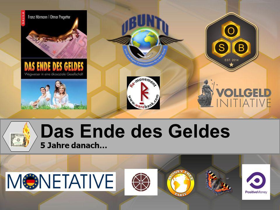 Inhalte Das Ende des Geldes (März 2011) Was ist Geld.