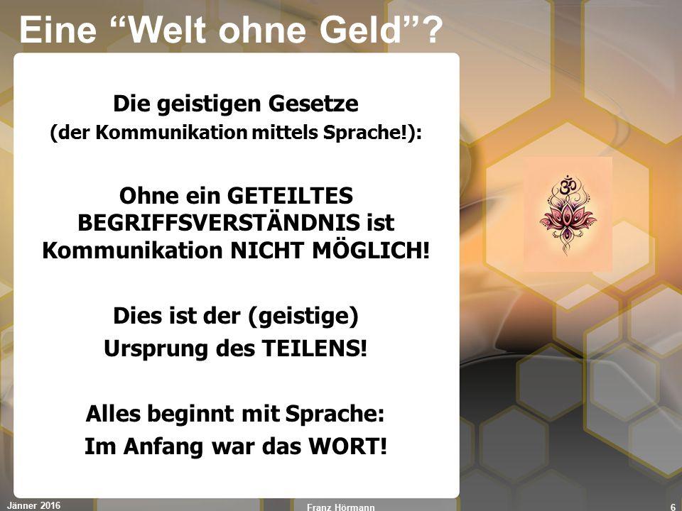 """Eine """"Welt ohne Geld""""? Die geistigen Gesetze (der Kommunikation mittels Sprache!): Ohne ein GETEILTES BEGRIFFSVERSTÄNDNIS ist Kommunikation NICHT MÖGL"""