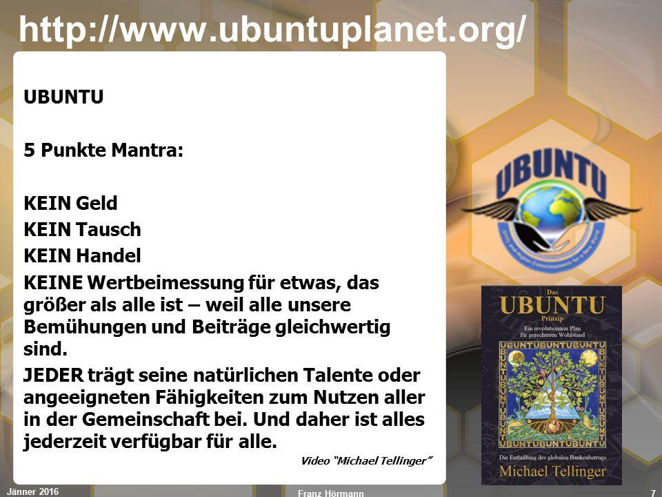 http://www.ubuntuplanet.org/ UBUNTU 5 Punkte Mantra: KEIN Geld KEIN Tausch KEIN Handel KEINE Wertbeimessung für etwas, das größer als alle ist – weil