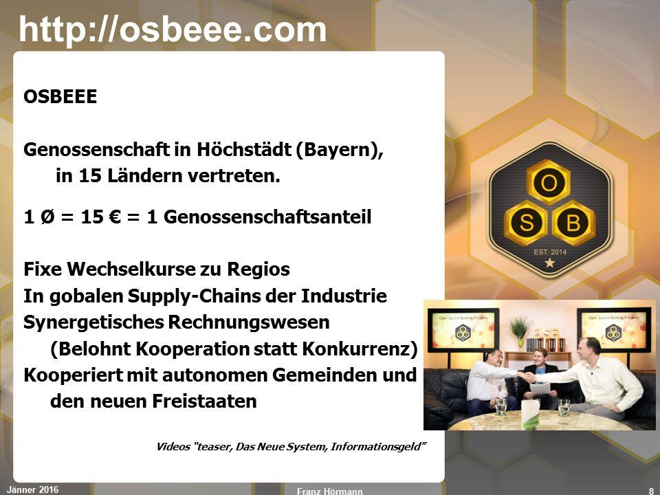 http://osbeee.com OSBEEE Genossenschaft in Höchstädt (Bayern), in 15 Ländern vertreten. 1 Ø = 15 € = 1 Genossenschaftsanteil Fixe Wechselkurse zu Regi