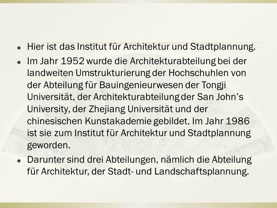  Hier ist das Institut für Architektur und Stadtplannung.  Im Jahr 1952 wurde die Architekturabteilung bei der landweiten Umstrukturierung der Hochs