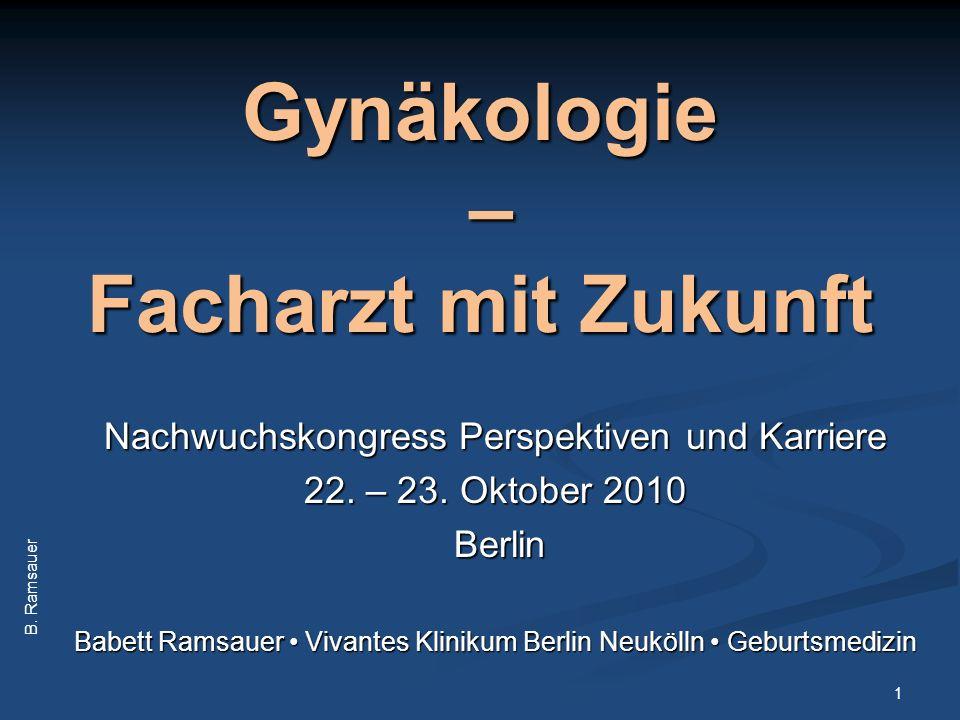 Gynäkologie – Facharzt mit Zukunft Nachwuchskongress Perspektiven und Karriere 22.