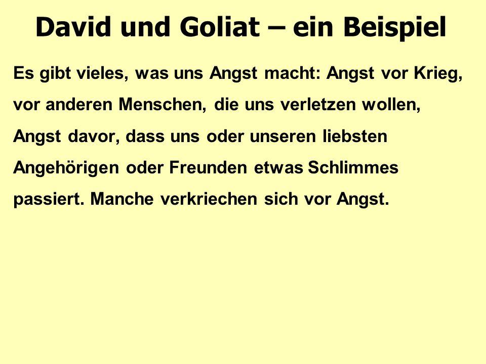David und Goliat – ein Beispiel David hat es nicht so gemacht.