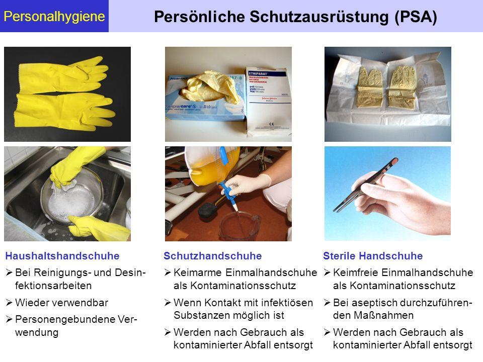 Personalhygiene Persönliche Schutzausrüstung (PSA) Haushaltshandschuhe  Bei Reinigungs- und Desin- fektionsarbeiten  Wieder verwendbar  Personengeb