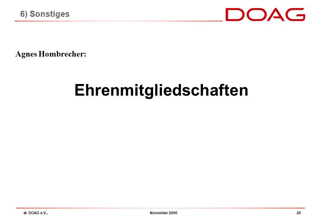  DOAG e.V., November 200028 Ehrenmitgliedschaften Agnes Hombrecher: 6) Sonstiges