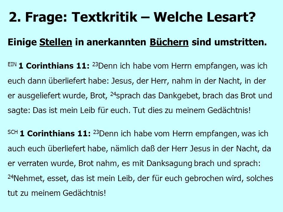 Einige Stellen in anerkannten Büchern sind umstritten. EIN 1 Corinthians 11: 23 Denn ich habe vom Herrn empfangen, was ich euch dann überliefert habe: