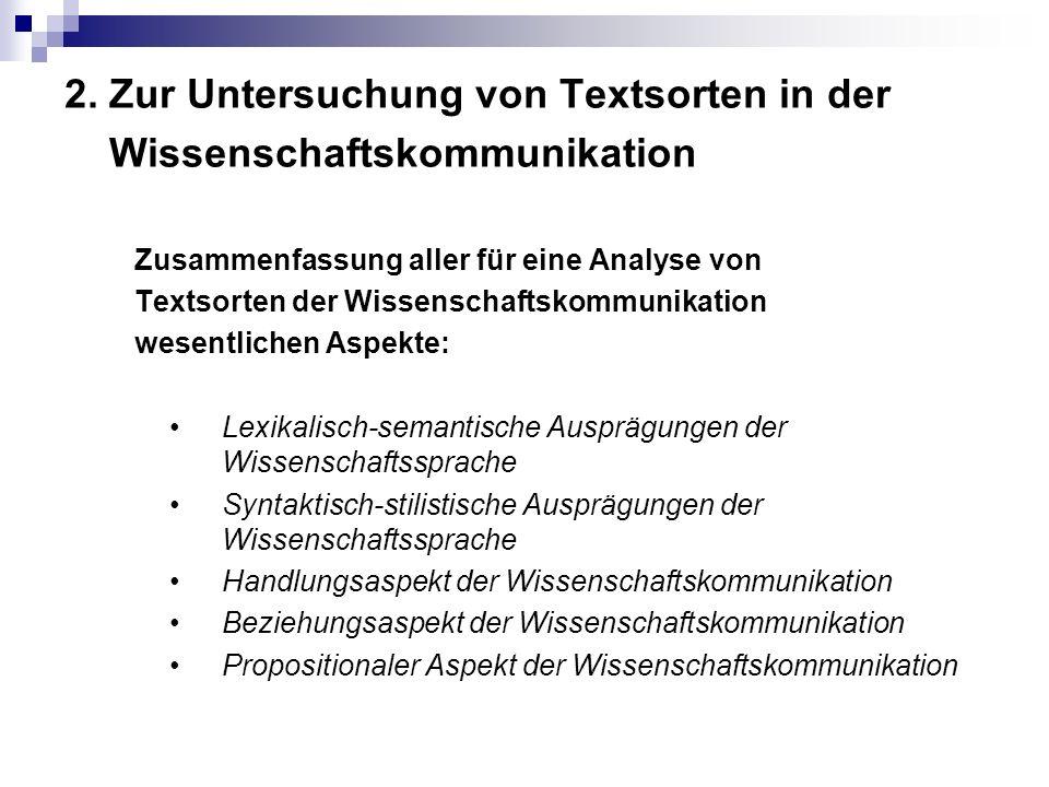 2. Zur Untersuchung von Textsorten in der Wissenschaftskommunikation Zusammenfassung aller für eine Analyse von Textsorten der Wissenschaftskommunikat