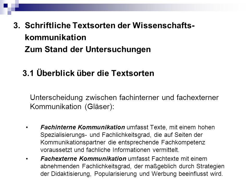 3. Schriftliche Textsorten der Wissenschafts- kommunikation Zum Stand der Untersuchungen 3.1 Überblick über die Textsorten Unterscheidung zwischen fac