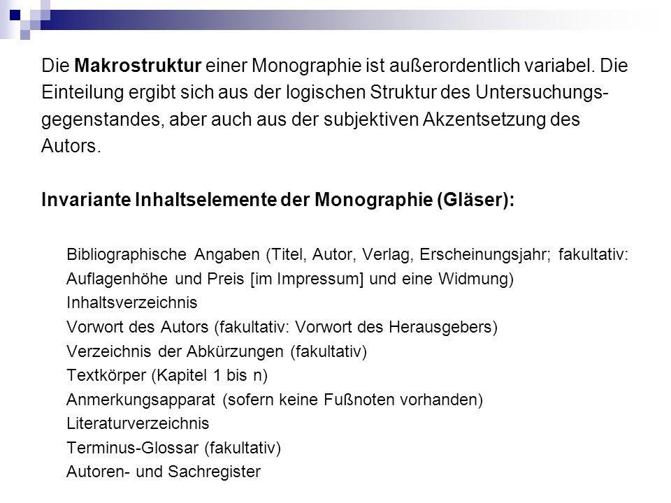 Die Makrostruktur einer Monographie ist außerordentlich variabel. Die Einteilung ergibt sich aus der logischen Struktur des Untersuchungs- gegenstande