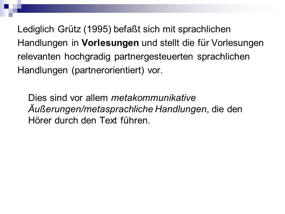 Gläser (1990) stellt darüber hinaus das Vorkommen metakommunikativer Äußerungen fest, die nach ihr in der Regel in Initial- und Finalsätzen oder klischeehaften Wendungen, Teilsätzen und vollständigen Sätzen auftreten: Funktionen: - Verweisen (auf Literatur, Abbildungen oder andere Teilkapitel) - Explikationen - nachträgliche Präzisierungen einer Aussage - persönlicher Kommentar des Autors - Floskeln (Phraseologismen), z.B.