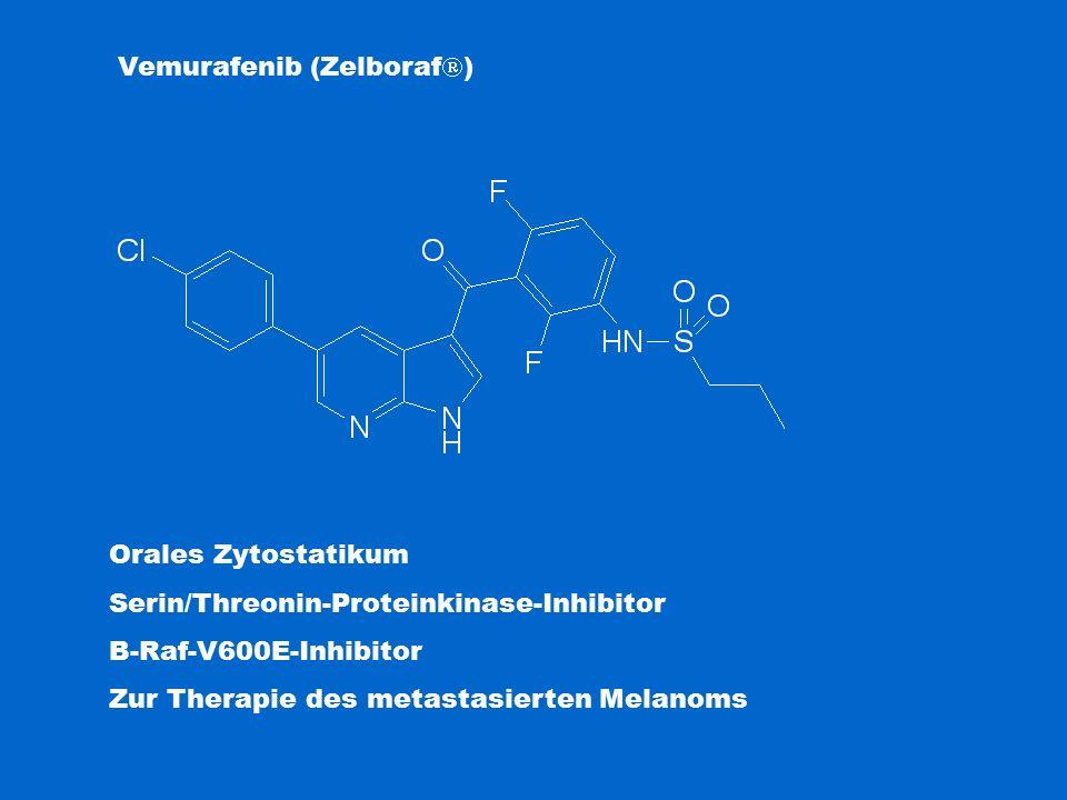 Vemurafenib (Zelboraf  ) Orales Zytostatikum Serin/Threonin-Proteinkinase-Inhibitor B-Raf-V600E-Inhibitor Zur Therapie des metastasierten Melanoms