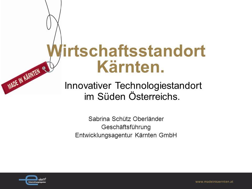 Wirtschaftsstandort Kärnten. Innovativer Technologiestandort im Süden Österreichs.