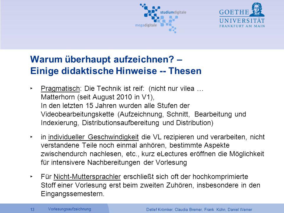 Detlef Krömker, Claudia Bremer, Frank Kühn, Daniel Werner 13 Vorlesungsaufzeichnung Warum überhaupt aufzeichnen? – Einige didaktische Hinweise -- Thes