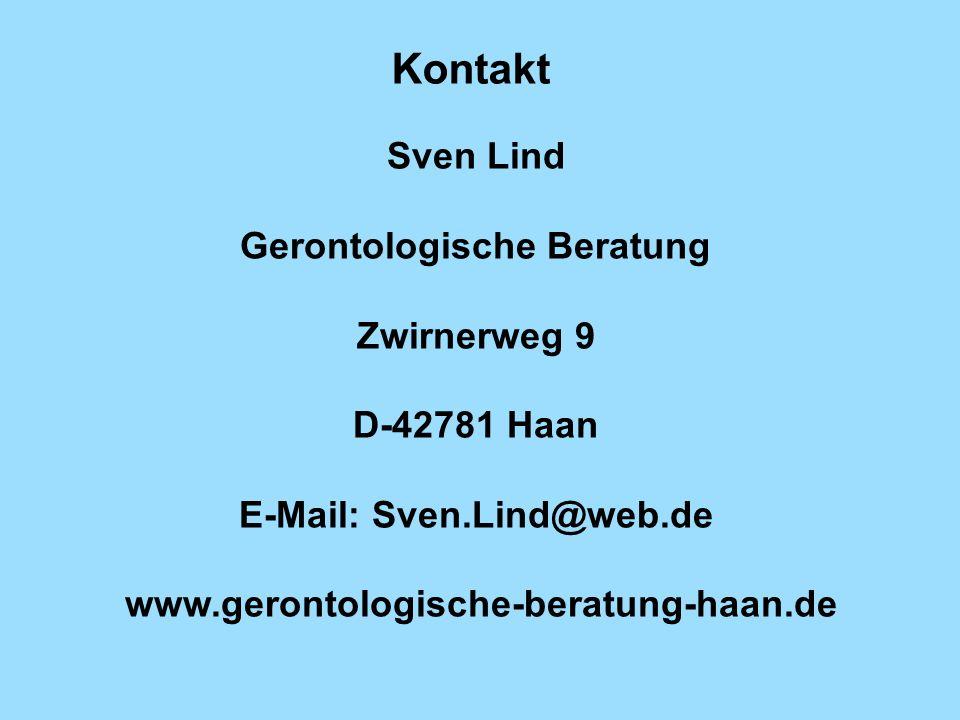 Kontakt Sven Lind Gerontologische Beratung Zwirnerweg 9 D-42781 Haan E-Mail: Sven.Lind@web.de www.gerontologische-beratung-haan.de