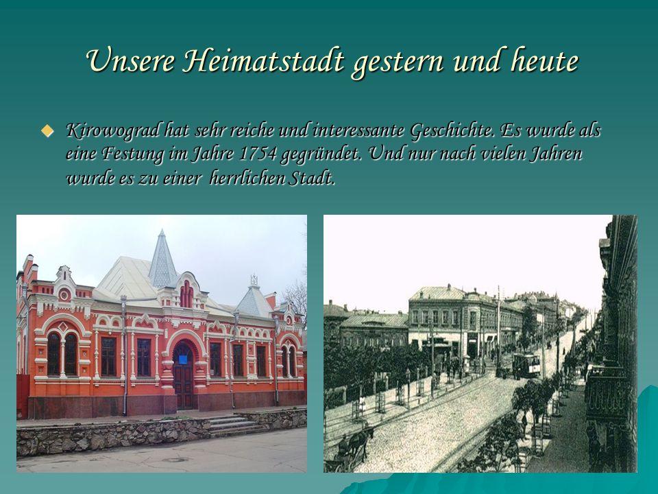  Kirowograd hat sehr reiche und interessante Geschichte. Es wurde als eine Festung im Jahre 1754 gegründet. Und nur nach vielen Jahren wurde es zu ei