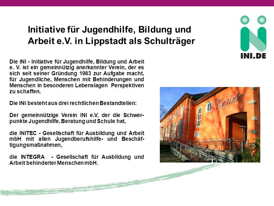 Initiative für Jugendhilfe, Bildung und Arbeit e.V. in Lippstadt als Schulträger Die INI - Initiative für Jugendhilfe, Bildung und Arbeit e. V. ist ei
