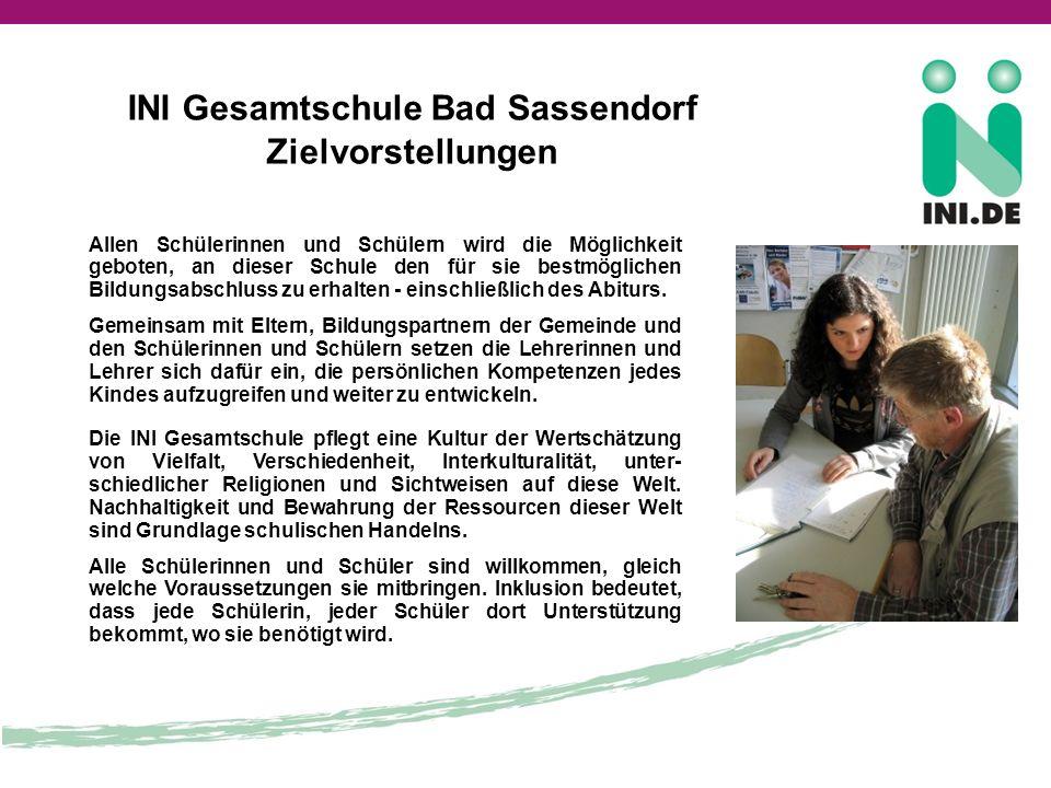 INI Gesamtschule Bad Sassendorf Zielvorstellungen Allen Schülerinnen und Schülern wird die Möglichkeit geboten, an dieser Schule den für sie bestmöglichen Bildungsabschluss zu erhalten - einschließlich des Abiturs.