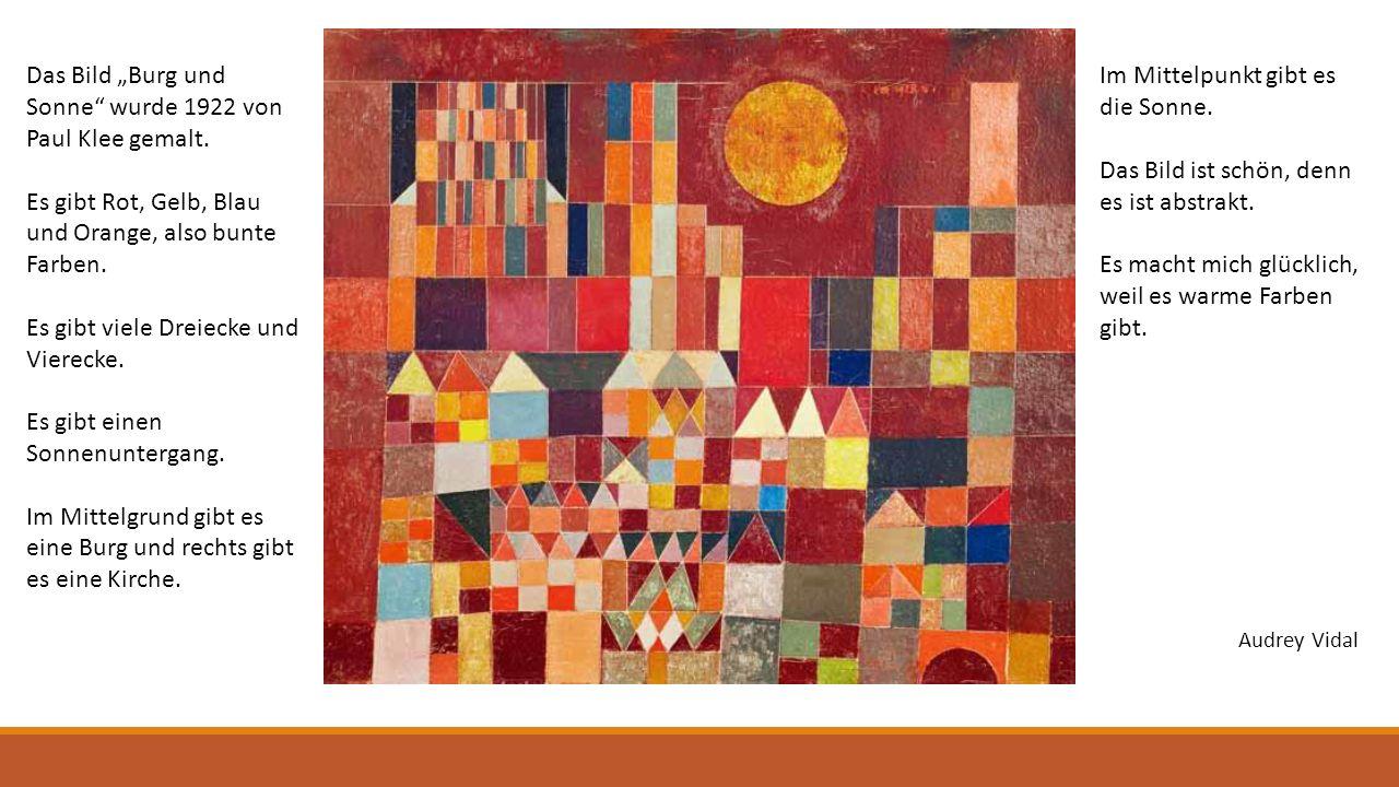"""Das Bild """"Burg und Sonne"""" wurde 1922 von Paul Klee gemalt. Es gibt Rot, Gelb, Blau und Orange, also bunte Farben. Es gibt viele Dreiecke und Vierecke."""