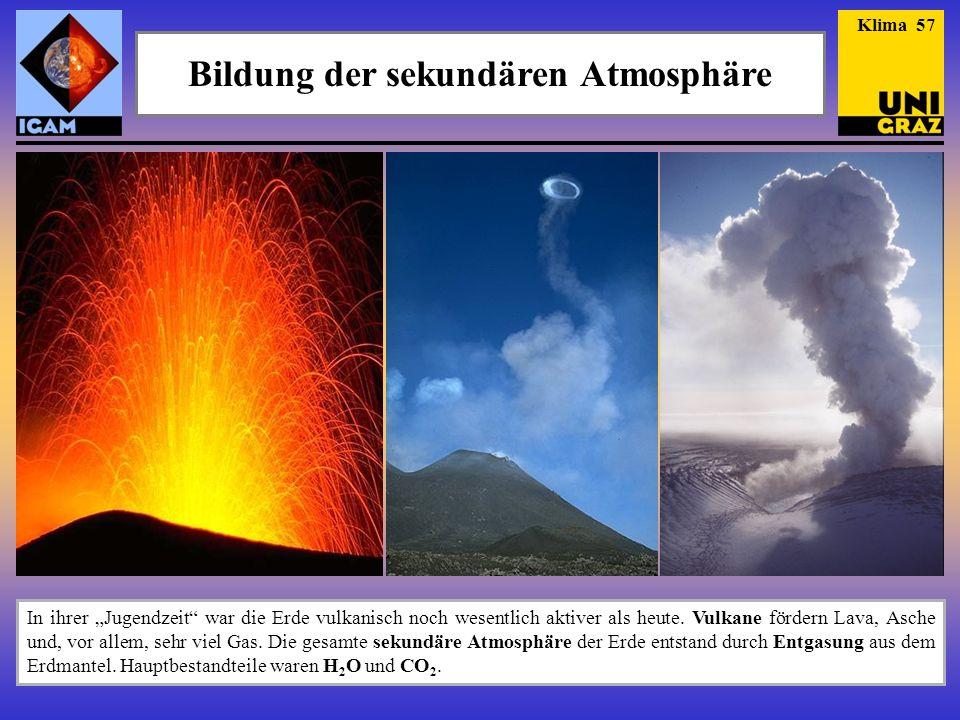 """Bildung der sekundären Atmosphäre In ihrer """"Jugendzeit"""" war die Erde vulkanisch noch wesentlich aktiver als heute. Vulkane fördern Lava, Asche und, vo"""