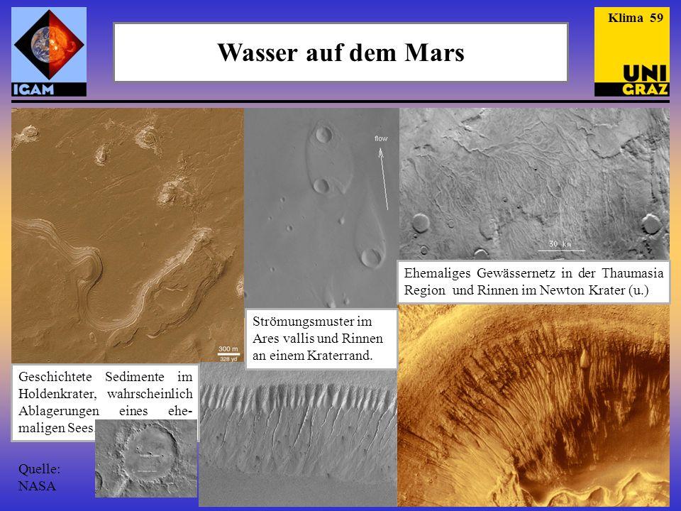 Wasser auf dem Mars Strömungsmuster im Ares vallis und Rinnen an einem Kraterrand. Ehemaliges Gewässernetz in der Thaumasia Region und Rinnen im Newto