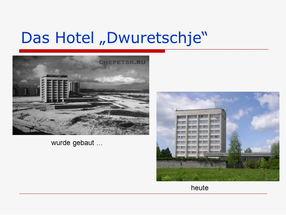 """Das Hotel """"Dwuretschje wurde gebaut... heute"""
