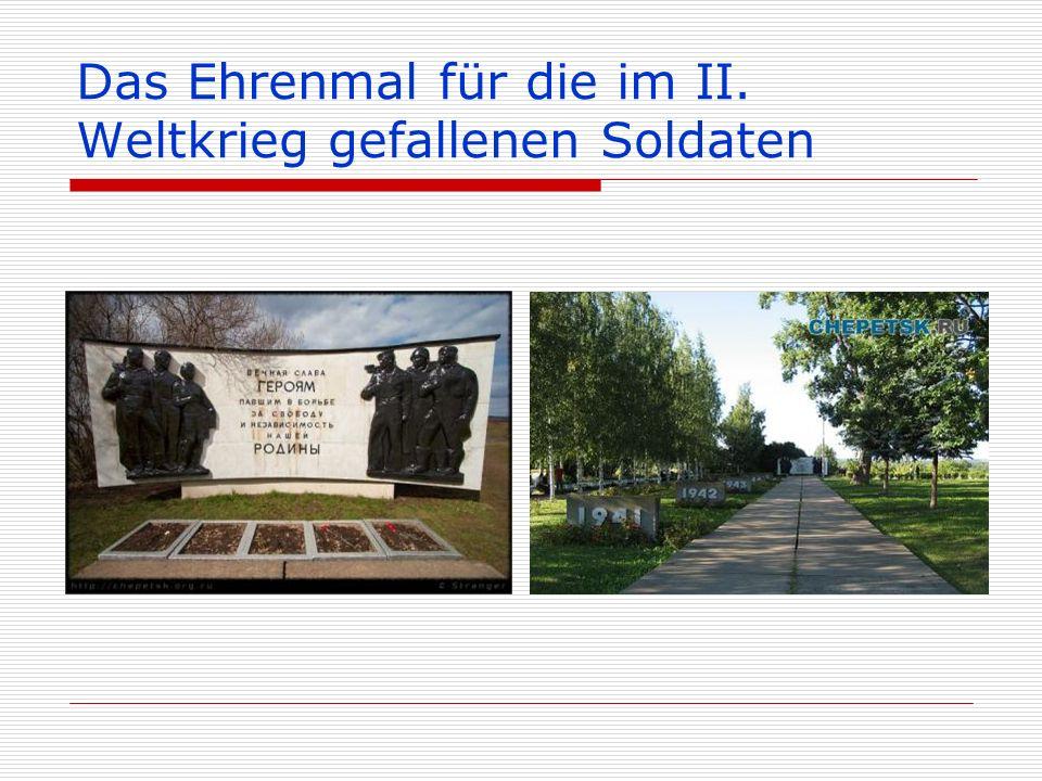 Das Ehrenmal für die im II. Weltkrieg gefallenen Soldaten