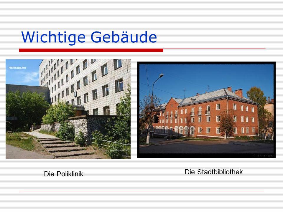 Wichtige Gebäude Die Poliklinik Die Stadtbibliothek
