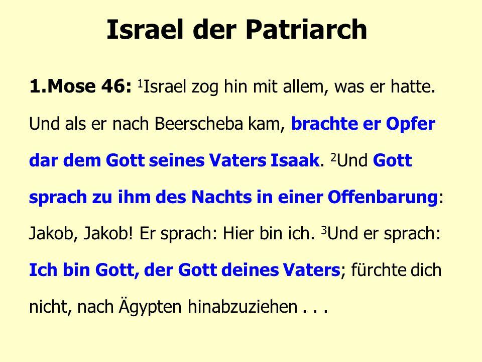 1.Mose 46: 1 Israel zog hin mit allem, was er hatte.