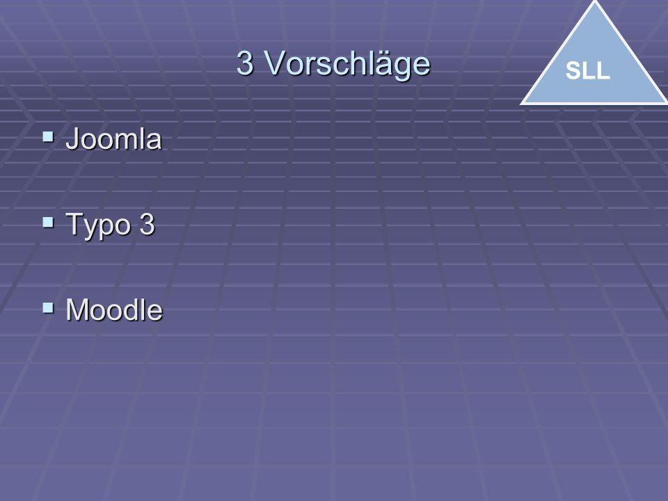 3 Vorschläge  Joomla  Typo 3  Moodle SLL