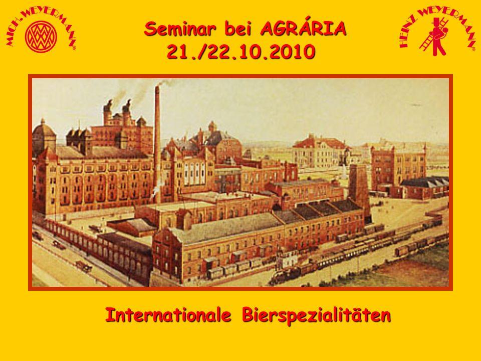 Seminar bei AGRÁRIA Seminar bei AGRÁRIA21./22.10.2010 Internationale Bierspezialitäten