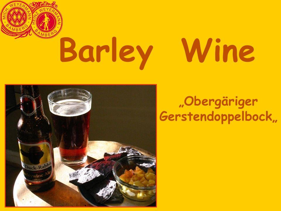 "Barley Wine ""Obergäriger Gerstendoppelbock"""