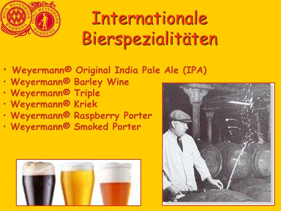 Weyermann® Original India Pale Ale (IPA) Weyermann® Barley Wine Weyermann® Triple Weyermann® Kriek Weyermann® Raspberry Porter Weyermann® Smoked Porte