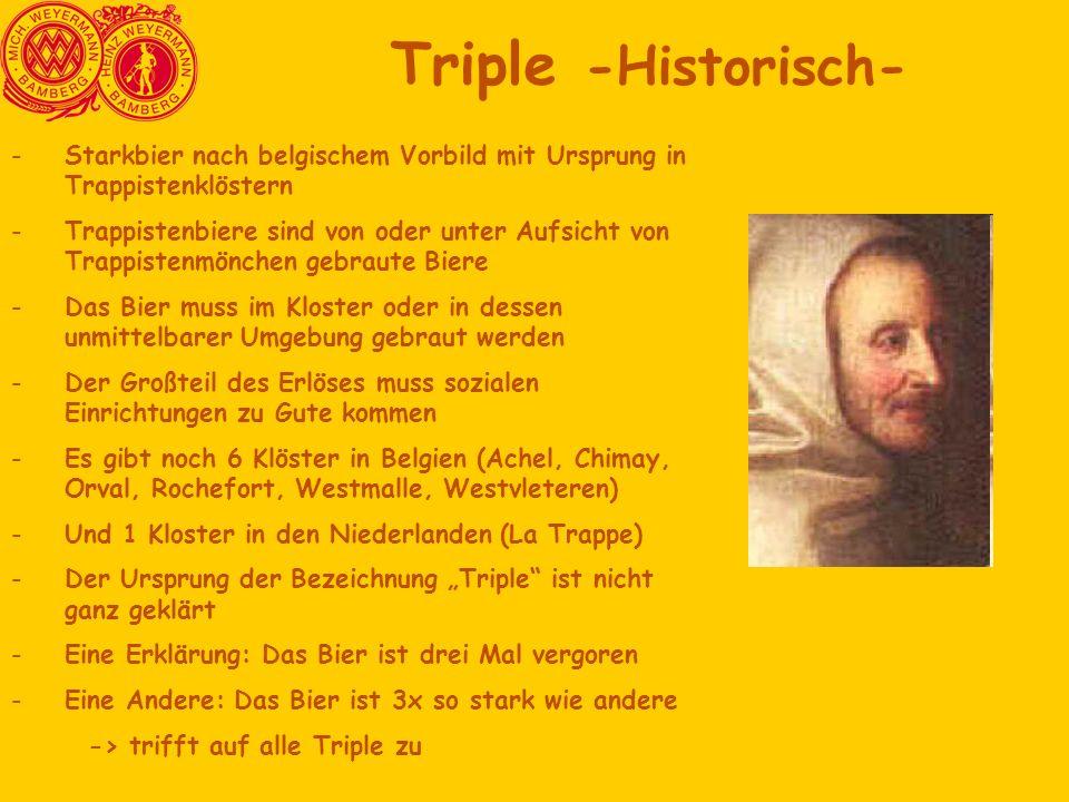 -Starkbier nach belgischem Vorbild mit Ursprung in Trappistenklöstern -Trappistenbiere sind von oder unter Aufsicht von Trappistenmönchen gebraute Bie