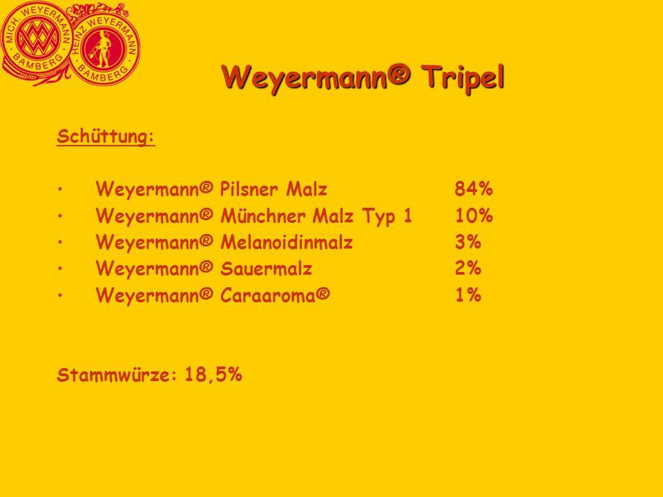 Weyermann® Tripel Schüttung: Weyermann® Pilsner Malz84% Weyermann® Münchner Malz Typ 110% Weyermann® Melanoidinmalz3% Weyermann® Sauermalz2% Weyermann