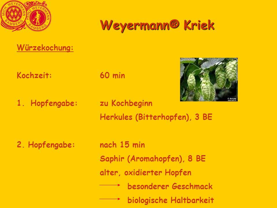 Weyermann® Kriek Würzekochung: Kochzeit:60 min 1.Hopfengabe:zu Kochbeginn Herkules (Bitterhopfen), 3 BE 2. Hopfengabe:nach 15 min Saphir (Aromahopfen)