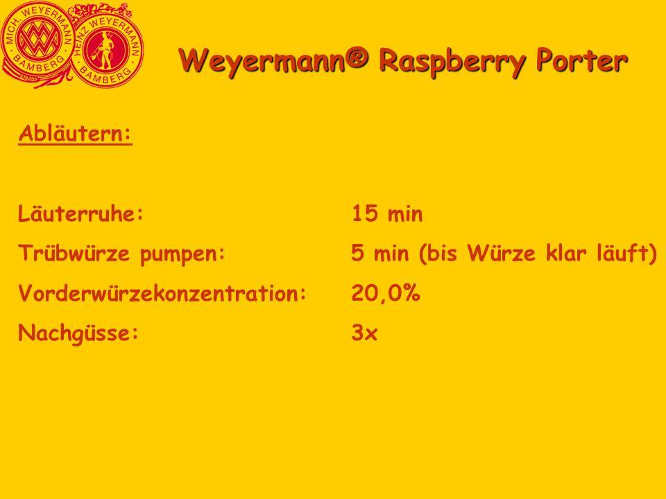 Weyermann® Raspberry Porter Abläutern: Läuterruhe:15 min Trübwürze pumpen:5 min (bis Würze klar läuft) Vorderwürzekonzentration: 20,0% Nachgüsse:3x