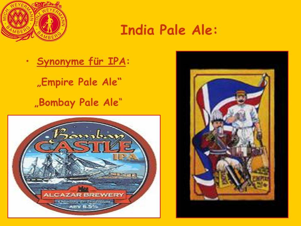 """Synonyme für IPA: """"Empire Pale Ale"""" """"Bombay Pale Ale"""" India Pale Ale:"""