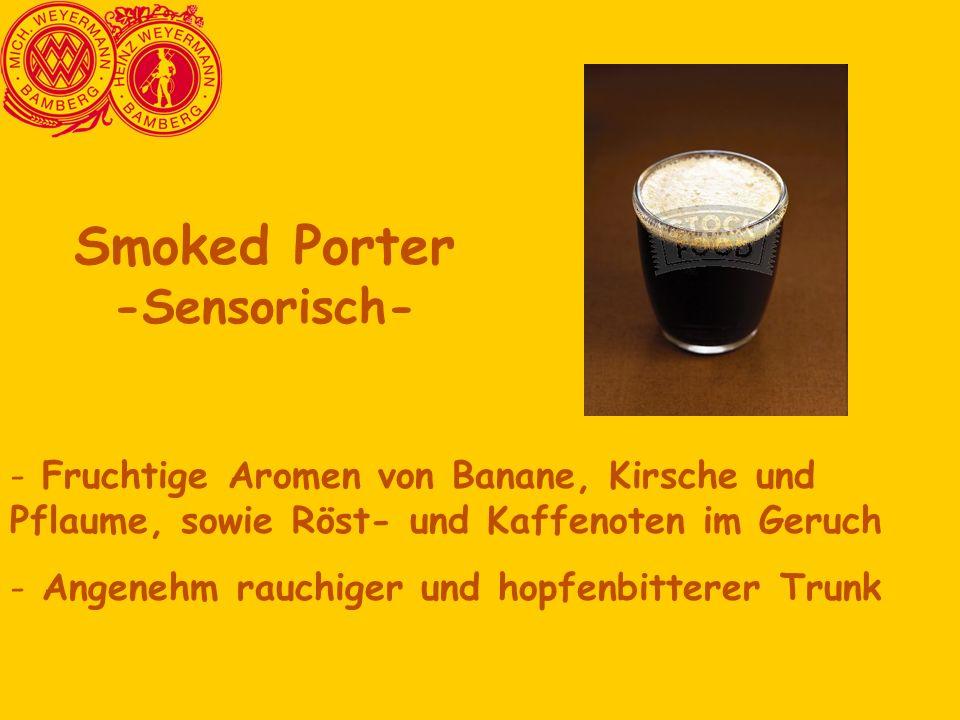 - Fruchtige Aromen von Banane, Kirsche und Pflaume, sowie Röst- und Kaffenoten im Geruch - Angenehm rauchiger und hopfenbitterer Trunk Smoked Porter -